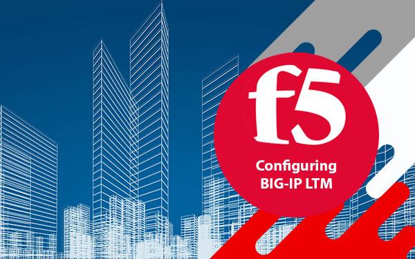 دوره F5 Configuring F5 BIG-IP LTM