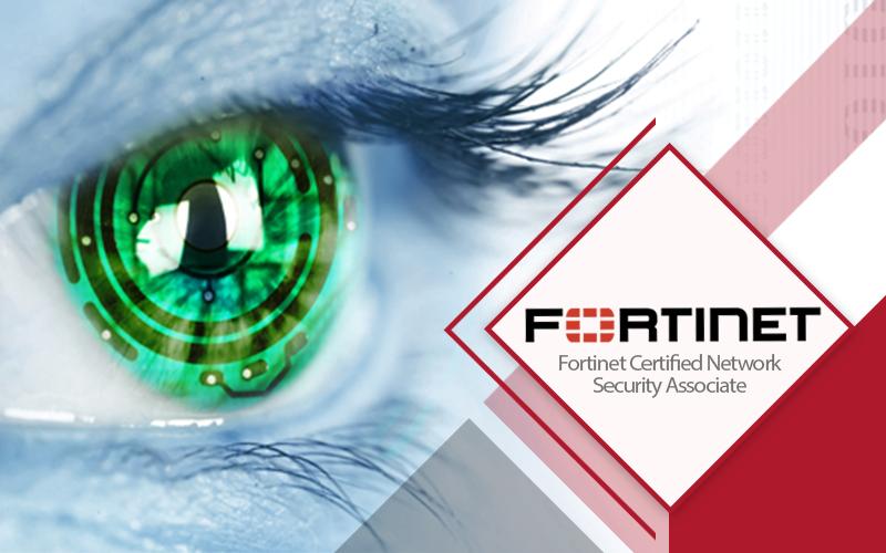 دوره Fortinet Certified Network Security Associate