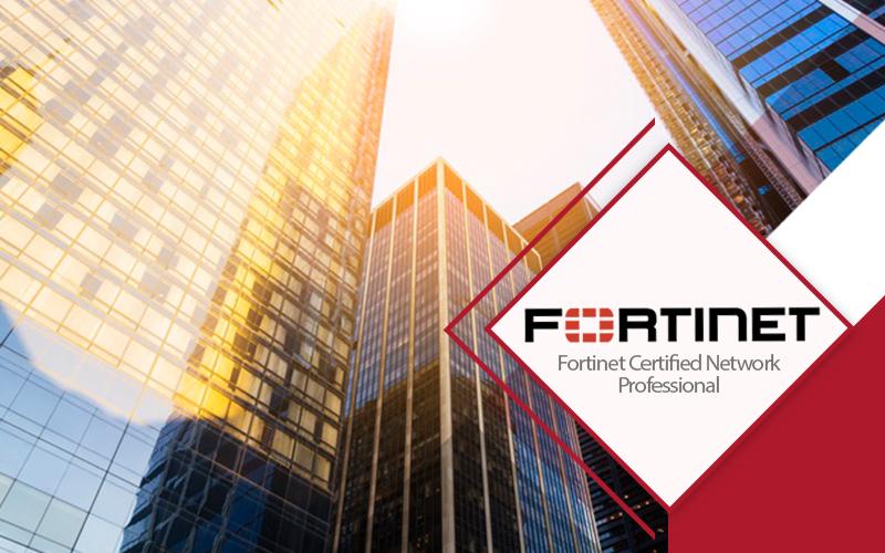 دوره Fortinet Certifed Network Professional