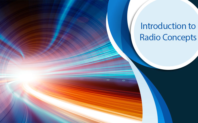 Introduction to Radio Concepts