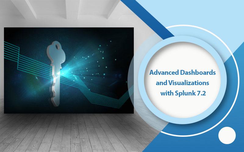 دوره Advanced Dashboards and Visualizations with Splunk 7.2