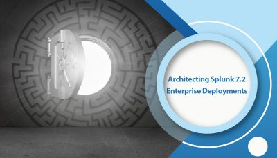 دوره Architecting Splunk 7.2 Enterprise Deployments
