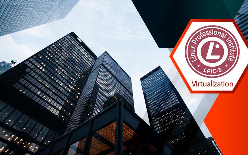 دوره LPIC-3 304: Virtualization and High Availability