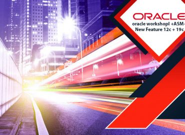 دوره oracle workshopI +ASM+New Feature 12c + 19c