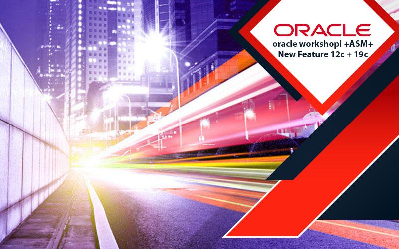 دوره oracle workshopI +ASM+New Feature 12c + 19c