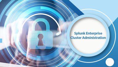 دوره Splunk Enterprise Cluster Administration