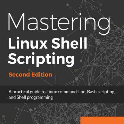 mastering linux shell scripting